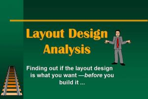 Analyzing your layout design with these stats will help you know if it is what you want before you build it!